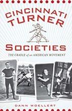 Cincinnati Turner Societies:: The Cradle of…