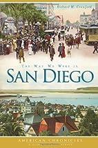 The Way We Were in San Diego by Richard W.…