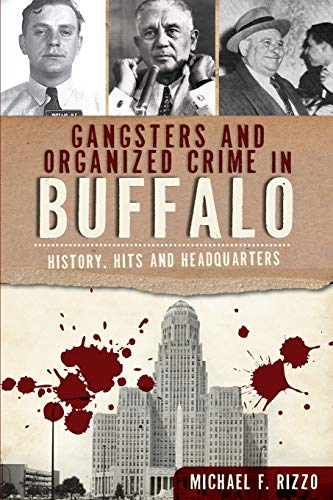 gangsters-and-organized-crime-in-buffalo-history-hits-and-headquarters-true-crime
