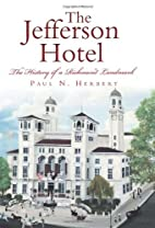 The Jefferson Hotel: The History of a…