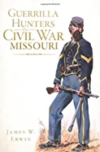 Guerrilla Hunters in Civil War Missouri…