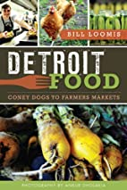 Detroit Food:: Coney Dogs to Farmers Markets…