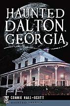 Haunted Dalton, Georgia (Haunted America) by…