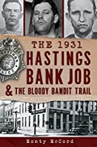 1931 Hastings Bank Job and the Bloody Bandit…