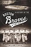 William J. Craig: A History of the Boston Braves (Sports History)