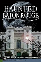 Haunted Baton Rouge (Haunted America) by Bud…