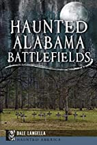 Haunted Alabama Battlefields (Haunted…