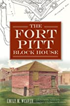 The Fort Pitt Block House (Landmarks) by…
