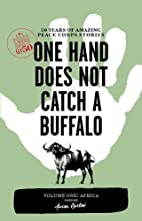One Hand Does Not Catch a Buffalo: 50 Years…