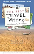 The Best Travel Writing 2011: True Stories…