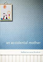 An Accidental Mother by Katherine Anne…