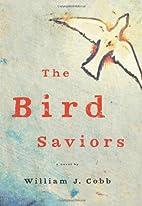 The Bird Saviors by William J. Cobb