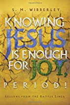 Knowing Jesus is Enough For Joy, Period! by…