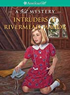 Intruders at Rivermead Manor: A Kit Mystery…