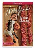 Second Chances: A Josefina Classic Volume 2…