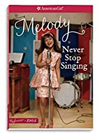 Never Stop Singing: A Melody Classic 2…