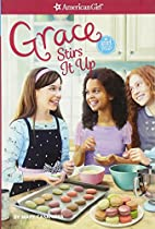 Grace Stirs it Up (American Girl Today) by…