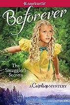 The smuggler's secrets : a Caroline mystery…