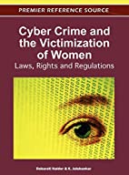 Cyber Crime and the Victimization of Women:…