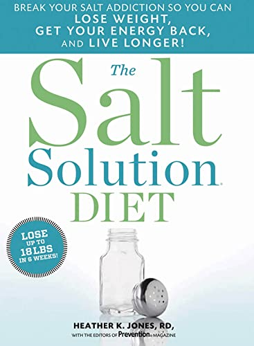 the-salt-solution-diet-break-your-salt-addiction-so-you-can-lose-weight-get-your-energy-back-and-live-longer
