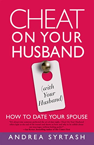 cheat-on-your-husband-with-your-husband-how-to-date-your-spouse