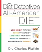 The Diet Detective's All-American Diet: Lose…