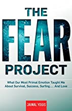 The Fear Project: What Our Most Primal…