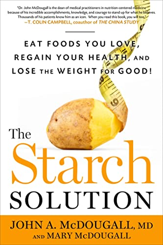 the-starch-solution-eat-the-foods-you-love-regain-your-health-and-lose-the-weight-for-good