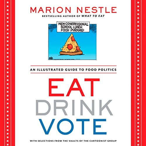 eat-drink-vote-an-illustrated-guide-to-food-politics