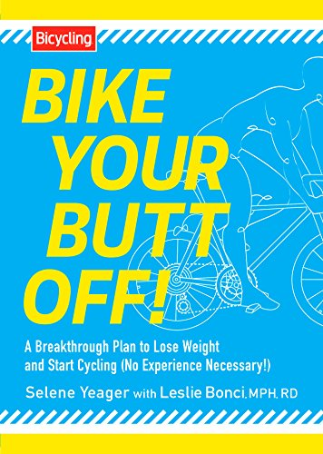 bike-your-butt-off-a-breakthrough-plan-to-lose-weight-and-start-cycling-no-experience-necessary