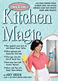 Green, Joey: Joey Green's Kitchen Magic: 1,882 Quick Cooking Tricks, Cleaning Hints, and Kitchen Remedies Using Your Favorite Brand-Name Products