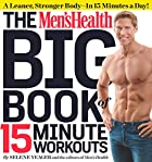 The Men's Health Big Book of 15-Minute…