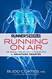 Coates, Budd: Runner's World Running on Air: The Revolutionary Way to Run Better by Breathing Smarter