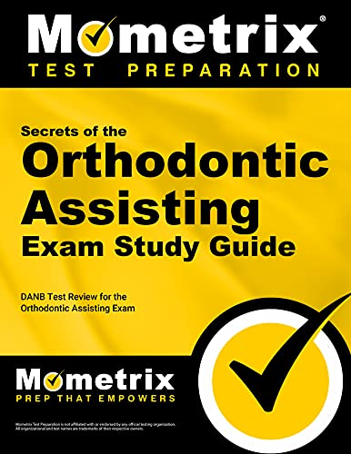 secrets-of-the-orthodontic-assisting-exam-study-guide-danb-test-review-for-the-orthodontic-assisting-exam-mometrix-test-preparation