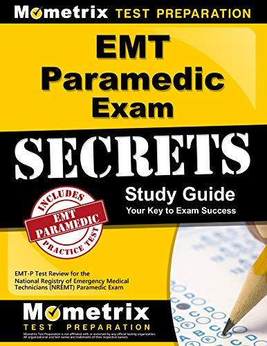emt-paramedic-exam-secrets-study-guide-emt-p-test-review-for-the-national-registry-of-emergency-medical-technicians-nremt-paramedic-exam