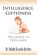 Intelligence, Giftedness: Pre-Cradle to…