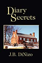 Diary Secrets by J. B. DiNizo