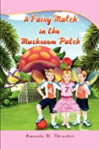 A Fairy Match in the Mushroom Patch by…