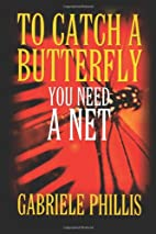 To Catch A Butterfly: You Need A Net by Mrs…