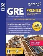 Kaplan GRE Premier 2013: with 5 Online…