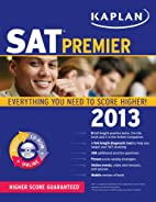 Kaplan SAT 2013 Premier with CD-ROM by…