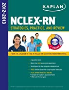 Kaplan NCLEX-RN 2012-2013 Strategies,…