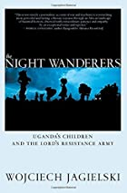The Night Wanderers: Uganda's Children and…