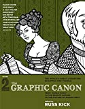 "Kick, Russ: The Graphic Canon, Vol. 2: From ""Kubla Khan"" to the Bronte Sisters to The Picture of Dorian Gray"
