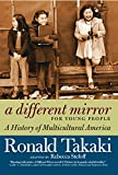 Takaki, Ronald: A Different Mirror for Young People: A History of Multicultural America
