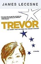 Trevor: A Novella by James Lecesne