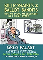 Billionaires & Ballot Bandits: How to Steal…