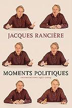 Moments Politiques by Jacques…