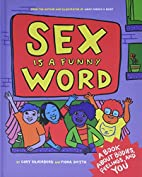 Sex is a Funny Word: A Book about Bodies,…