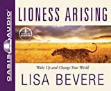 Bevere, Lisa: Lioness Arising (Library Edition): Wake Up and Change Your World
